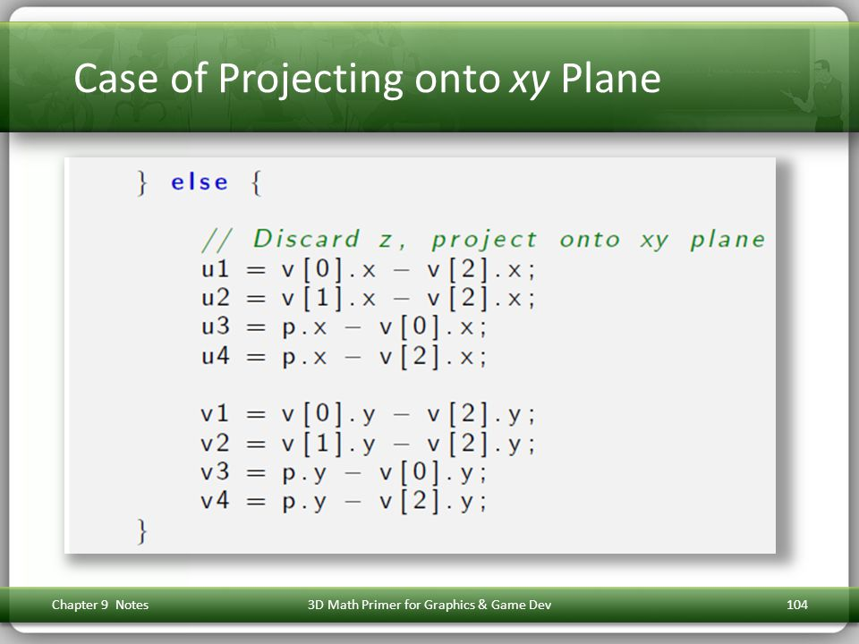 Case of Projecting onto xy Plane Chapter 9 Notes3D Math Primer for Graphics & Game Dev104