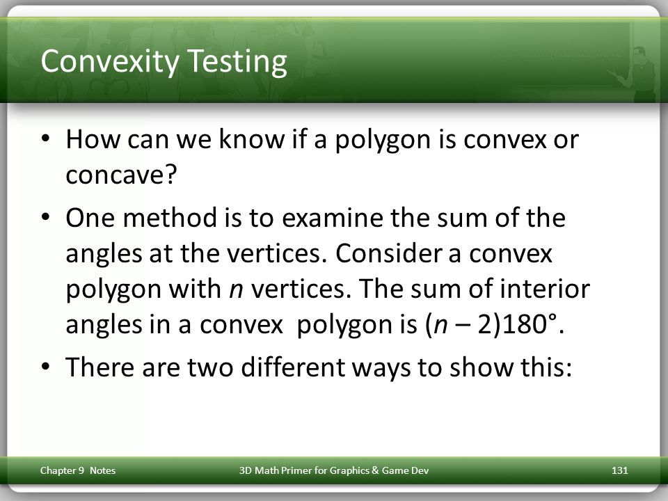 Convexity Testing How can we know if a polygon is convex or concave.