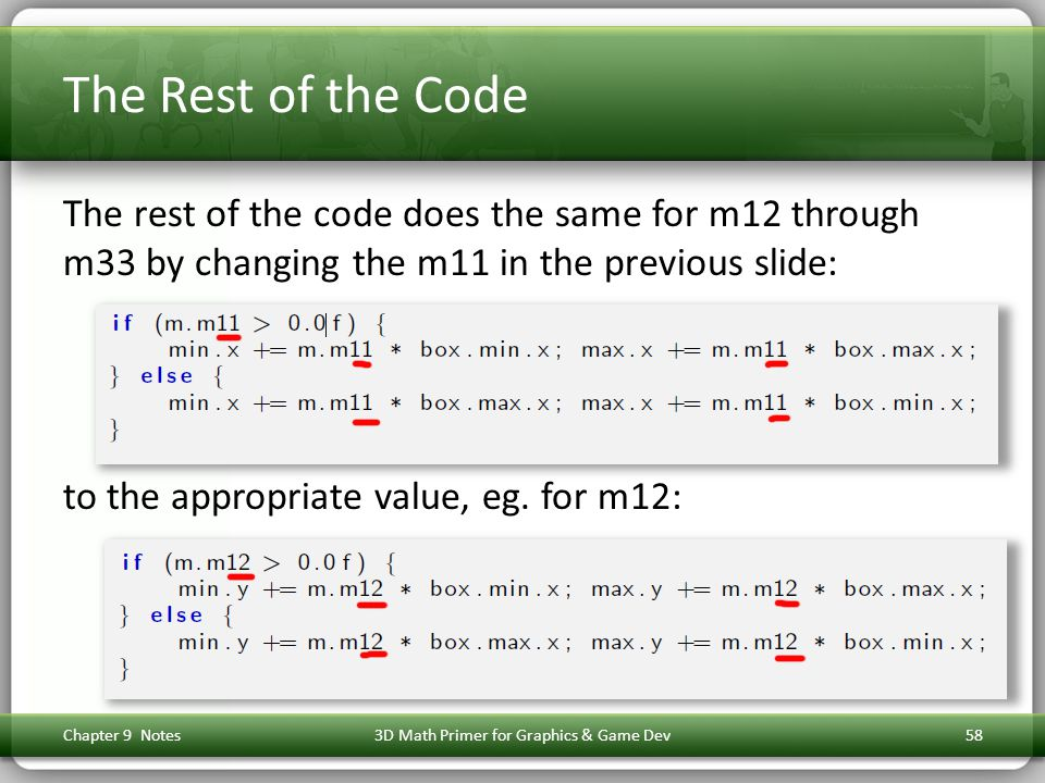 The Rest of the Code The rest of the code does the same for m12 through m33 by changing the m11 in the previous slide: to the appropriate value, eg.
