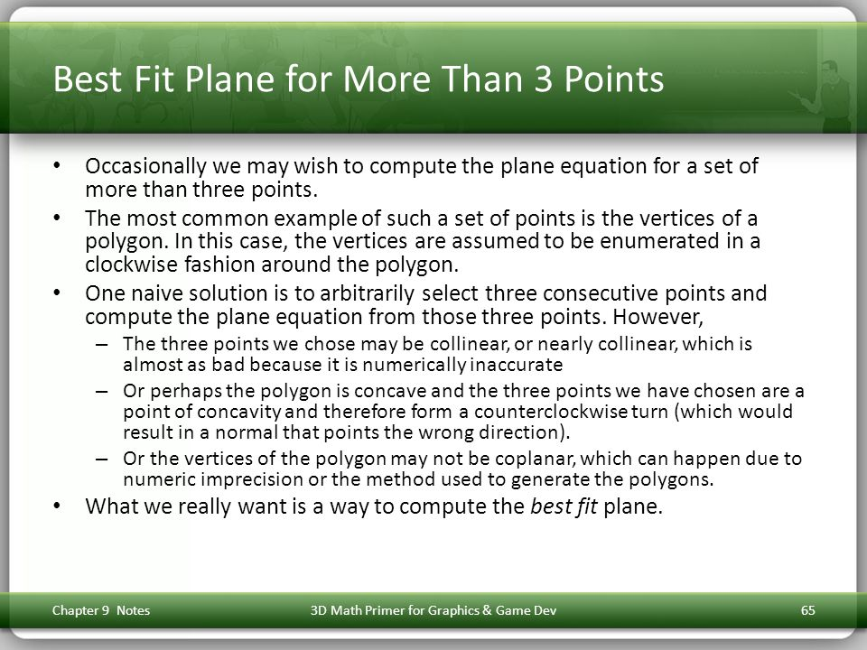 Best Fit Plane for More Than 3 Points Occasionally we may wish to compute the plane equation for a set of more than three points.