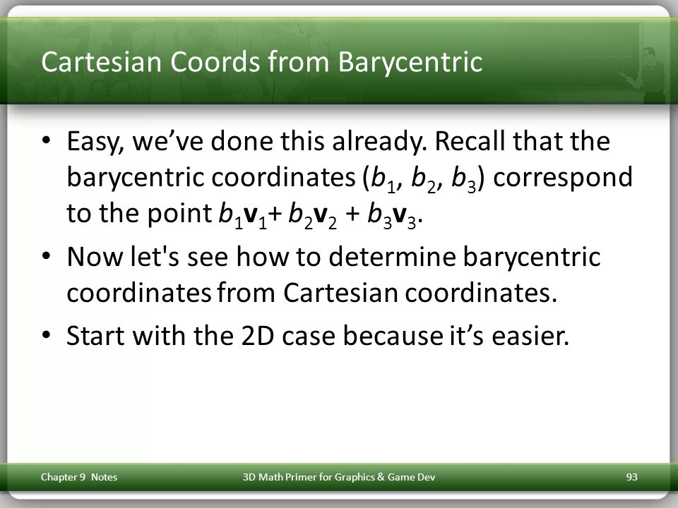 Cartesian Coords from Barycentric Easy, we've done this already.
