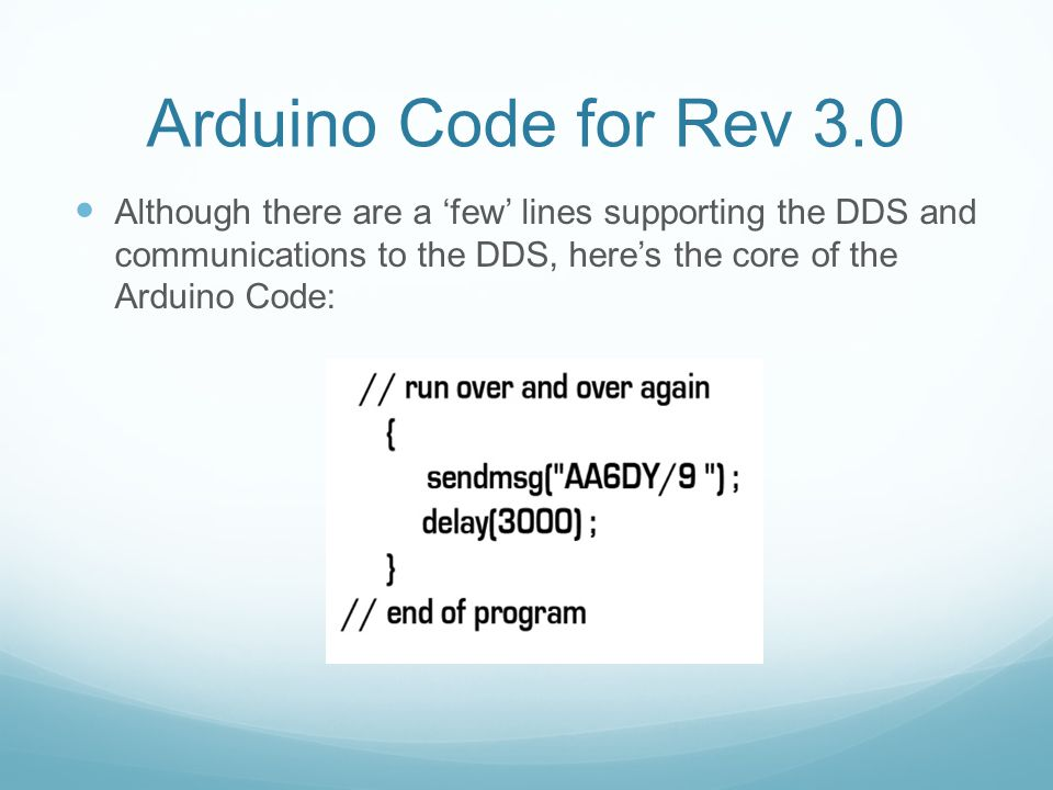 Arduino Code for Rev 3.0 Although there are a 'few' lines supporting the DDS and communications to the DDS, here's the core of the Arduino Code: