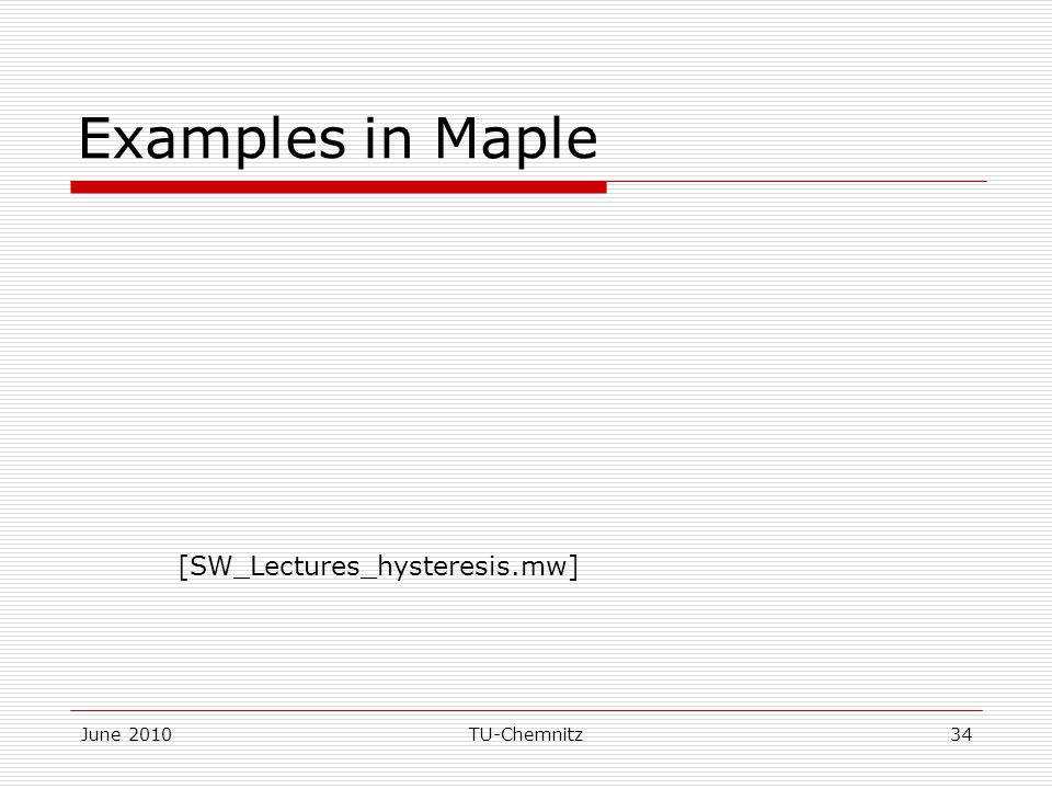 June 2010TU-Chemnitz34 Examples in Maple [SW_Lectures_hysteresis.mw]