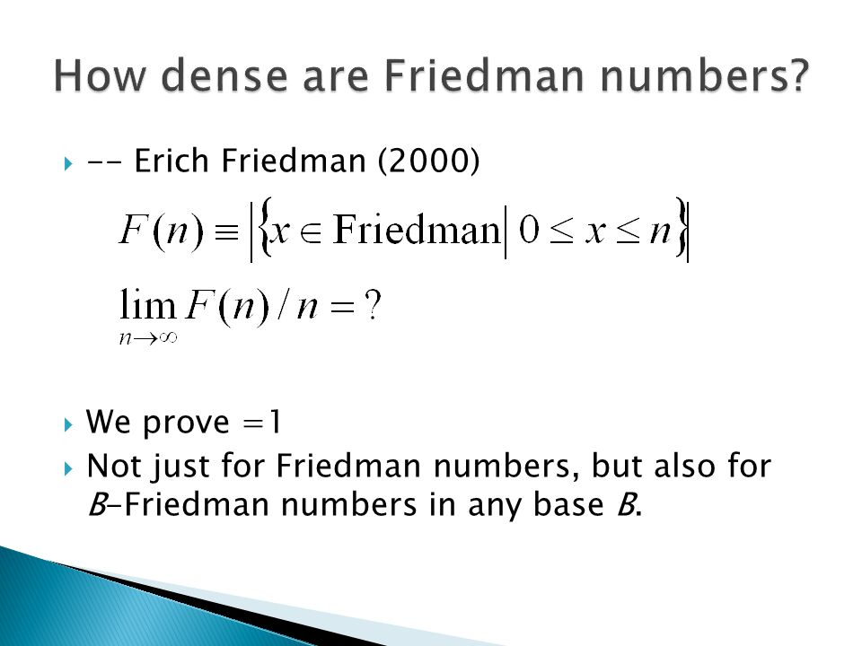  -- Erich Friedman (2000)  We prove =1  Not just for Friedman numbers, but also for B-Friedman numbers in any base B.