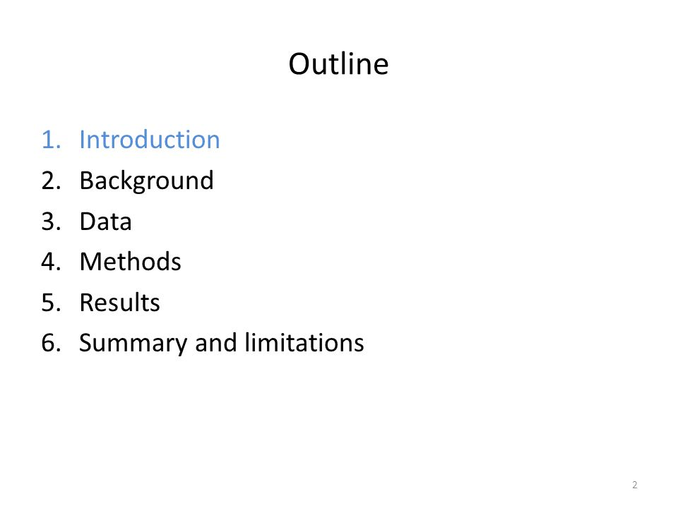 Outline 1.Introduction 2.Background 3.Data 4.Methods 5.Results 6.Summary and limitations 2