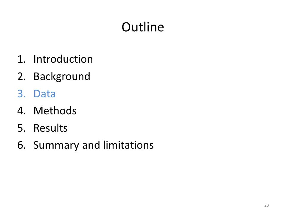 Outline 1.Introduction 2.Background 3.Data 4.Methods 5.Results 6.Summary and limitations 23