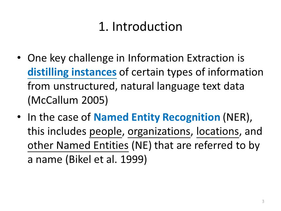 Named Entity Recognition typically refers to the extraction of named examples or instances of the entity classes agent, organization and location In this paper we are concerned with developing a methodology and computational solution for the more general task of identifying both named and unnamed examples of entities from an arbitrary ontology or set of entity classes – For example, we might be interested in tasks (e.g.