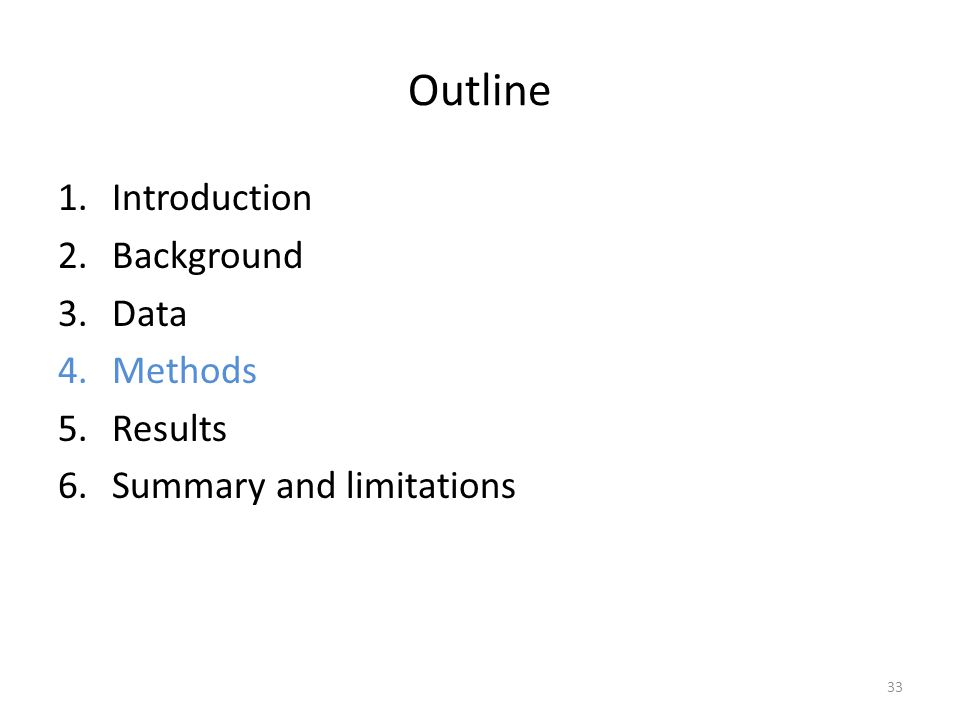 Outline 1.Introduction 2.Background 3.Data 4.Methods 5.Results 6.Summary and limitations 33