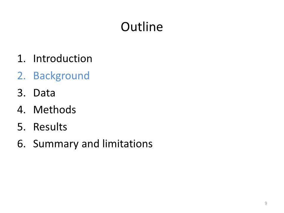 Outline 1.Introduction 2.Background 3.Data 4.Methods 5.Results 6.Summary and limitations 9