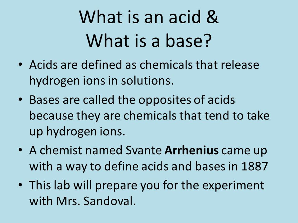What is an acid & What is a base.
