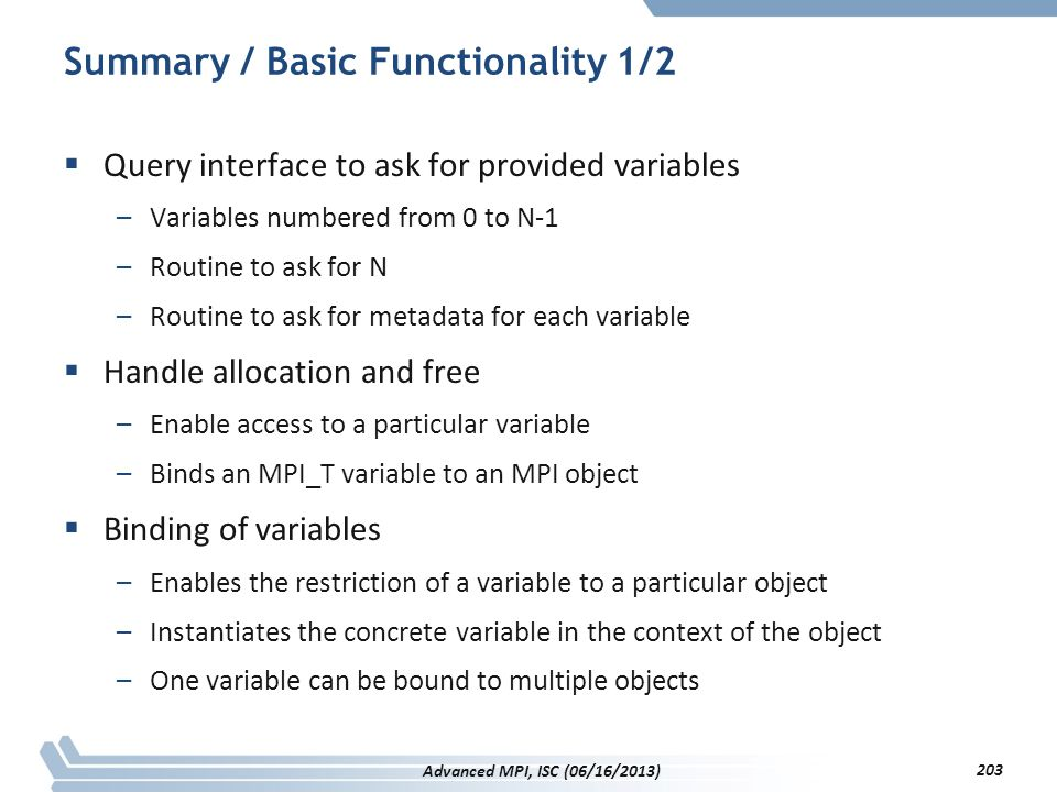 Summary / Basic Functionality 1/2  Query interface to ask for provided variables –Variables numbered from 0 to N-1 –Routine to ask for N –Routine to