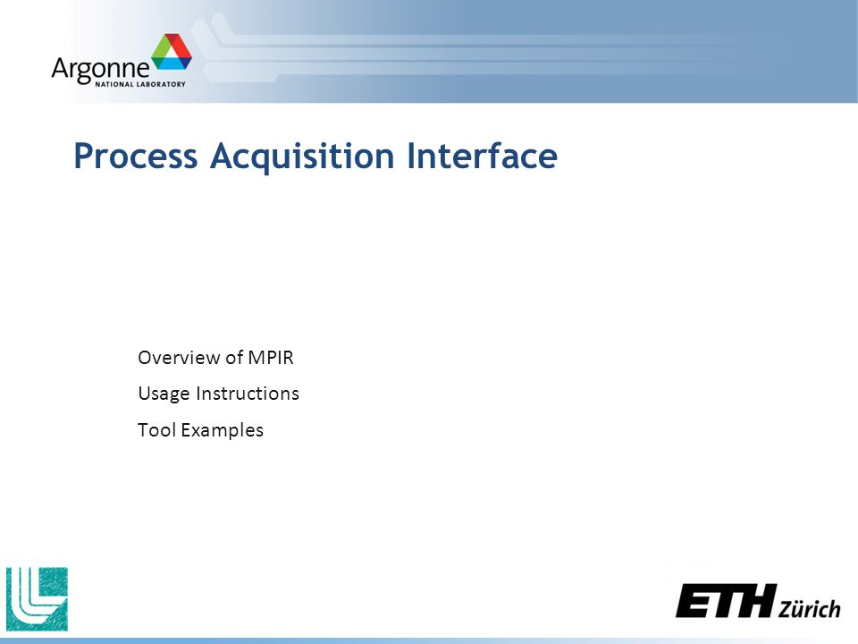 Process Acquisition Interface Overview of MPIR Usage Instructions Tool Examples