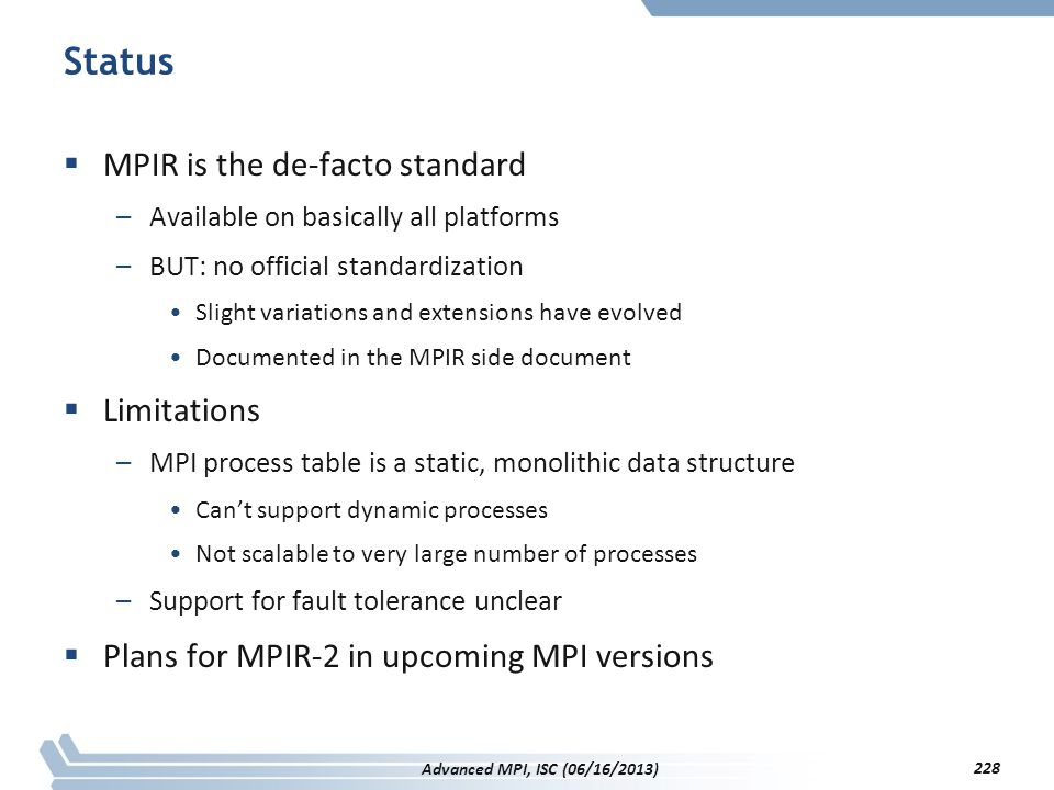 Status  MPIR is the de-facto standard –Available on basically all platforms –BUT: no official standardization Slight variations and extensions have e