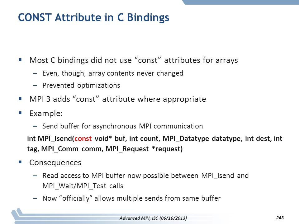 """CONST Attribute in C Bindings  Most C bindings did not use """"const"""" attributes for arrays –Even, though, array contents never changed –Prevented optim"""