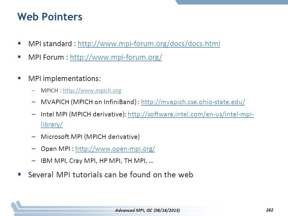 Web Pointers  MPI standard : http://www.mpi-forum.org/docs/docs.htmlhttp://www.mpi-forum.org/docs/docs.html  MPI Forum : http://www.mpi-forum.org/ht