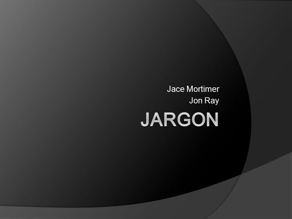 Jace Mortimer Jon Ray