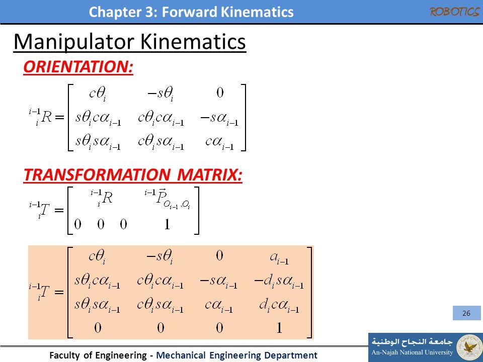 Chapter 3: Forward Kinematics Faculty of Engineering - Mechanical Engineering Department ROBOTICS Manipulator Kinematics ORIENTATION: TRANSFORMATION M