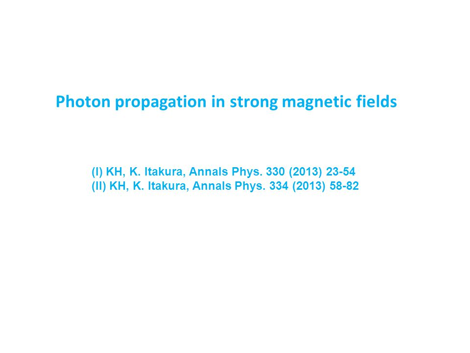 Photon propagation in strong magnetic fields (I) KH, K.