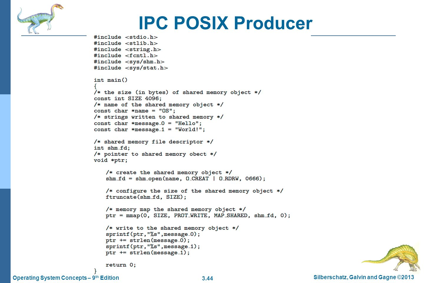 3.44 Silberschatz, Galvin and Gagne ©2013 Operating System Concepts – 9 th Edition IPC POSIX Producer