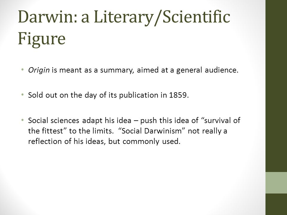 Darwin: a Literary/Scientific Figure Origin is meant as a summary, aimed at a general audience. Sold out on the day of its publication in 1859. Social