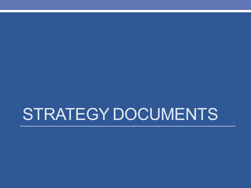 STRATEGY DOCUMENTS