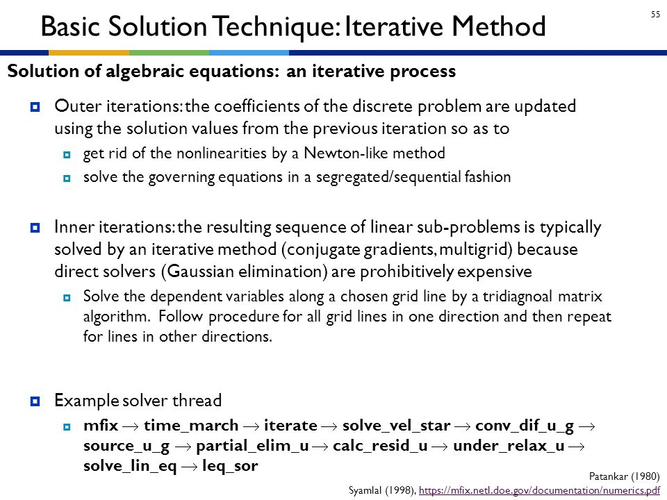 55 Solution of algebraic equations: an iterative process  Outer iterations: the coefficients of the discrete problem are updated using the solution v