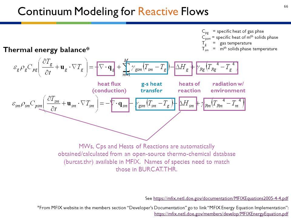 "66 *From MFIX website in the members section ""Developer's Documentation"" go to link ""MFIX Energy Equation Implementation"": https://mfix.netl.doe.gov/m"