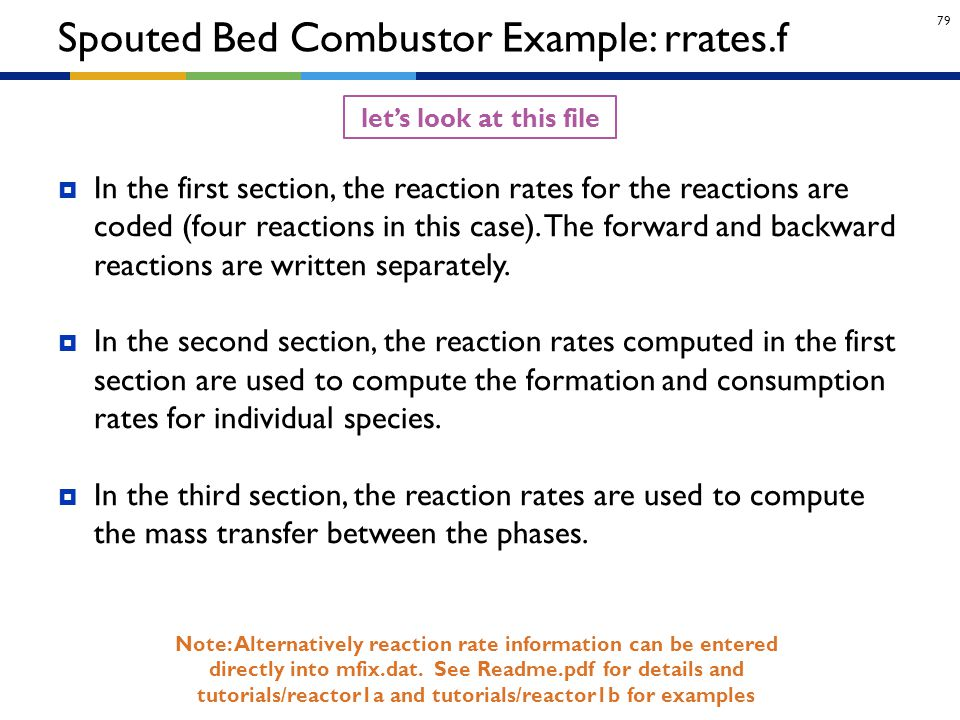 79  In the first section, the reaction rates for the reactions are coded (four reactions in this case). The forward and backward reactions are writte