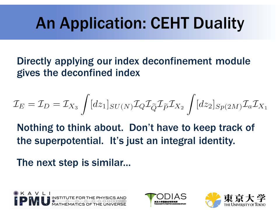 An Application: CEHT Duality Directly applying our index deconfinement module gives the deconfined index Nothing to think about.