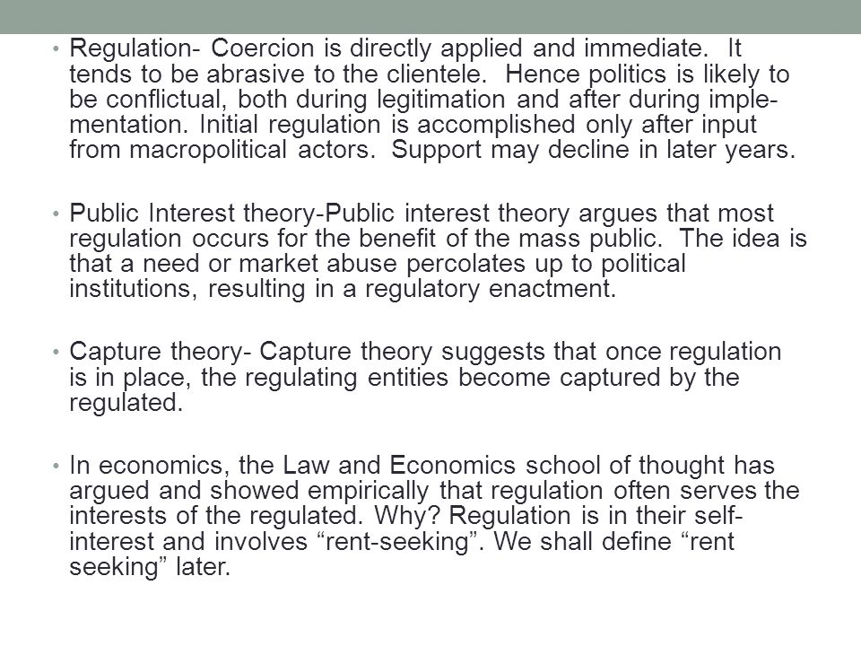 Regulation- Coercion is directly applied and immediate.