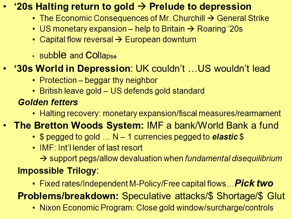 '20s Halting return to gold  Prelude to depression The Economic Consequences of Mr.