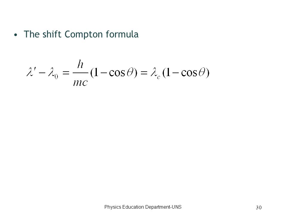 30 The shift Compton formula Physics Education Department-UNS
