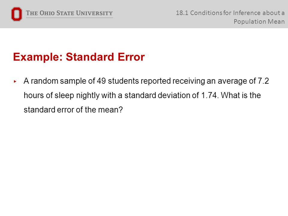 Example: Standard Error 18.1 Conditions for Inference about a Population Mean
