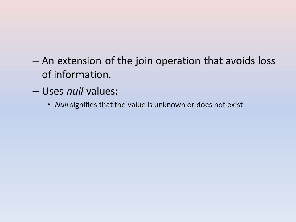 –A–An extension of the join operation that avoids loss of information.