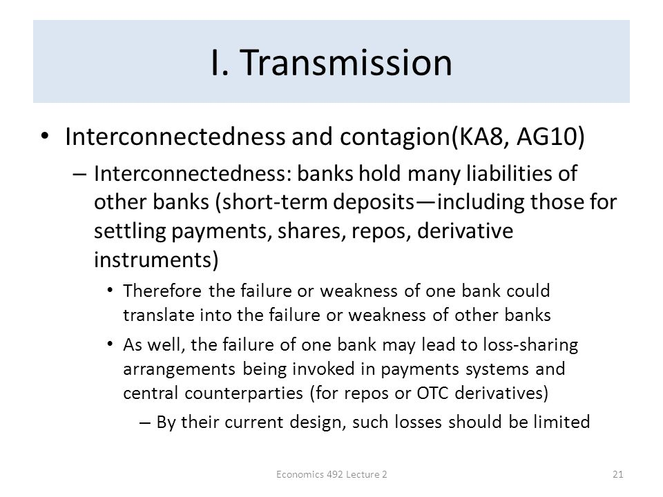 I. Transmission Interconnectedness and contagion(KA8, AG10) – Interconnectedness: banks hold many liabilities of other banks (short-term deposits—incl
