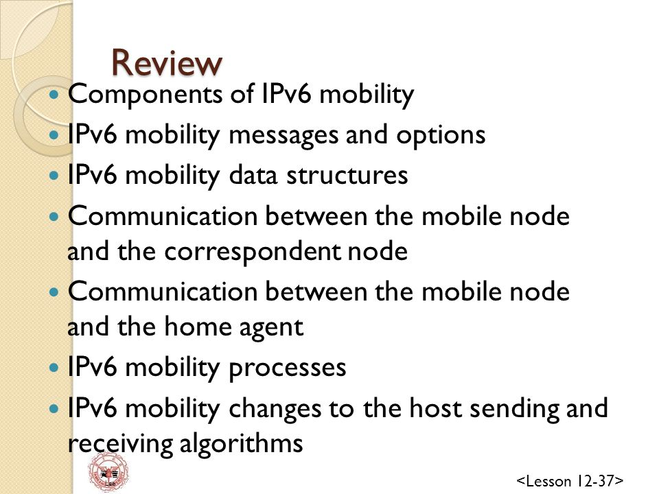 資 管 Lee Review Components of IPv6 mobility IPv6 mobility messages and options IPv6 mobility data structures Communication between the mobile node and the correspondent node Communication between the mobile node and the home agent IPv6 mobility processes IPv6 mobility changes to the host sending and receiving algorithms