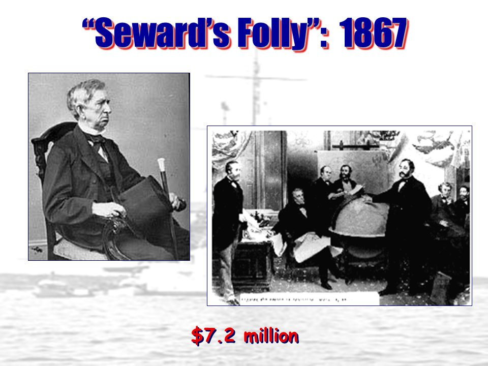 In 1867, Secretary of State William Seward bought Alaska from Russia.In 1867, Secretary of State William Seward bought Alaska from Russia.