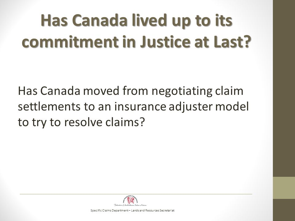 Specific Claims Department – Lands and Resources Secretariat Has Canada lived up to its commitment in Justice at Last.