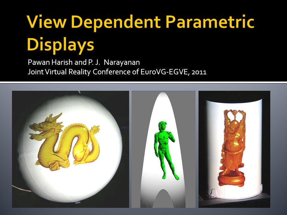 Pawan Harish and P. J. Narayanan Joint Virtual Reality Conference of EuroVG-EGVE, 2011