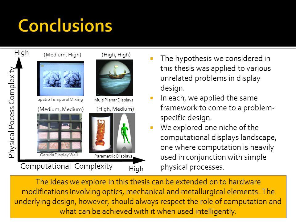 Computational Complexity Physical Pocess Complexity High (Medium, High)(High, High) (High, Medium) (Medium, Medium) High Spatio Temporal Mixing MultiP
