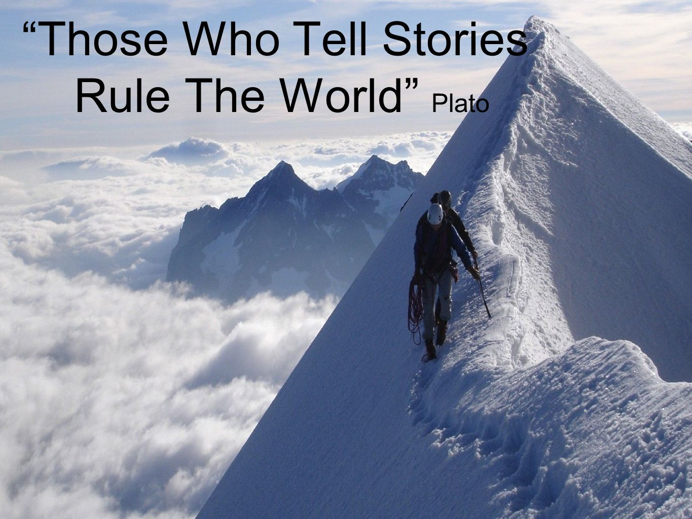 Those Who Tell Stories Rule The World Plato