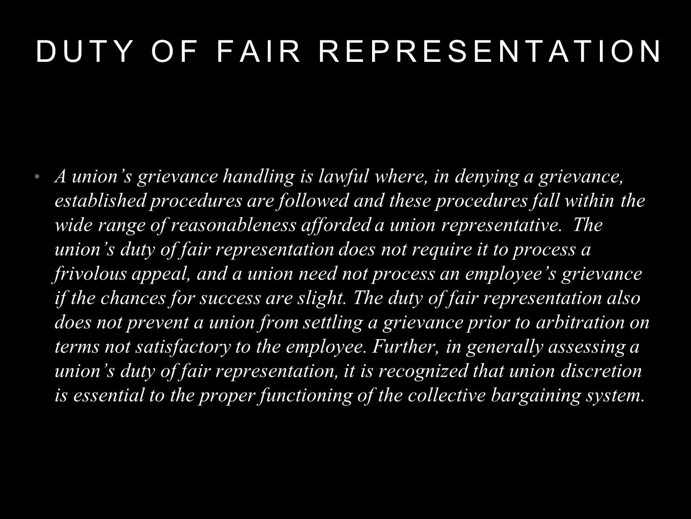 DUTY OF FAIR REPRESENTATION A union's grievance handling is lawful where, in denying a grievance, established procedures are followed and these procedures fall within the wide range of reasonableness afforded a union representative.