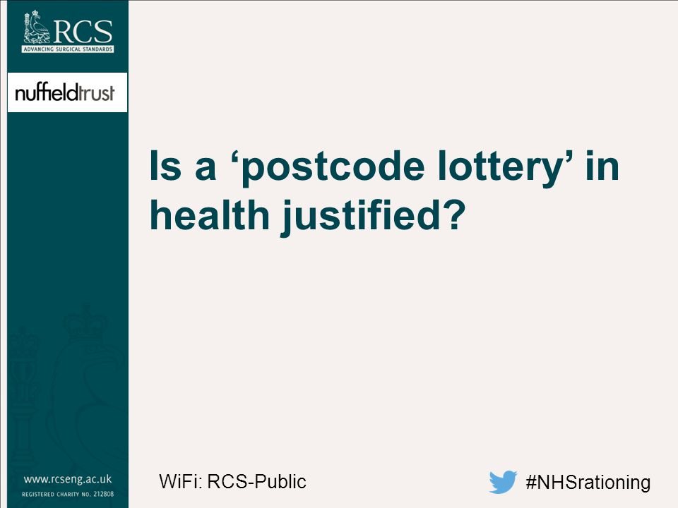 Is a 'postcode lottery' in health justified #NHSrationing WiFi: RCS-Public