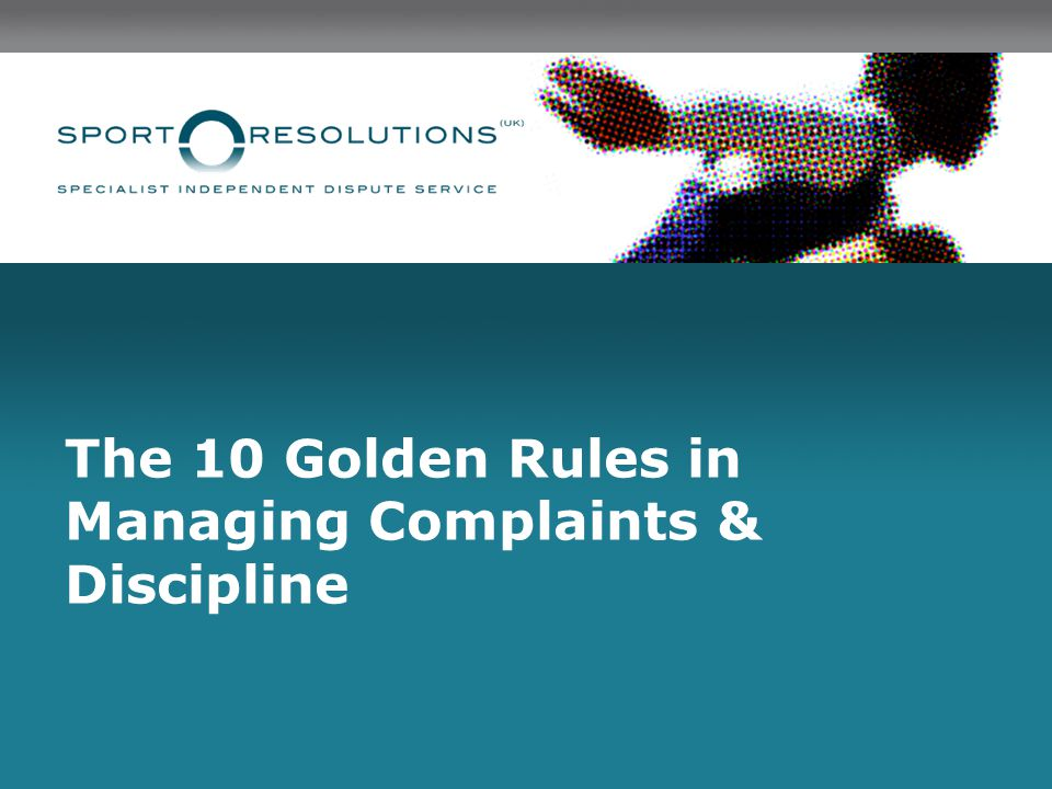 The 10 Golden Rules in Managing Complaints & Discipline