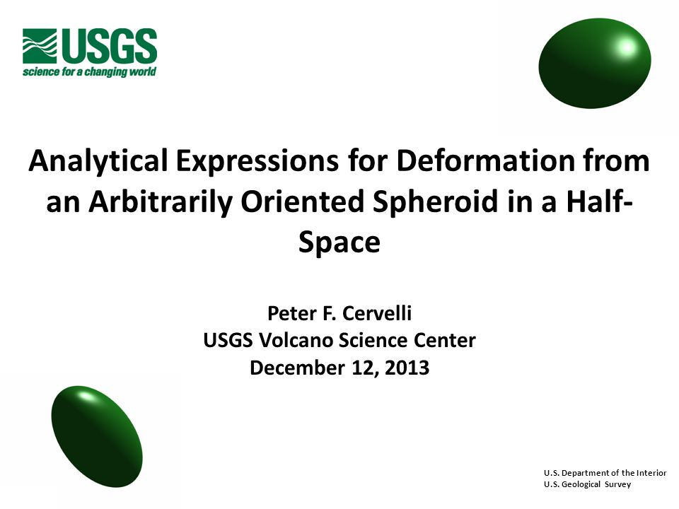 Analytical Expressions for Deformation from an Arbitrarily Oriented Spheroid in a Half- Space U.S.