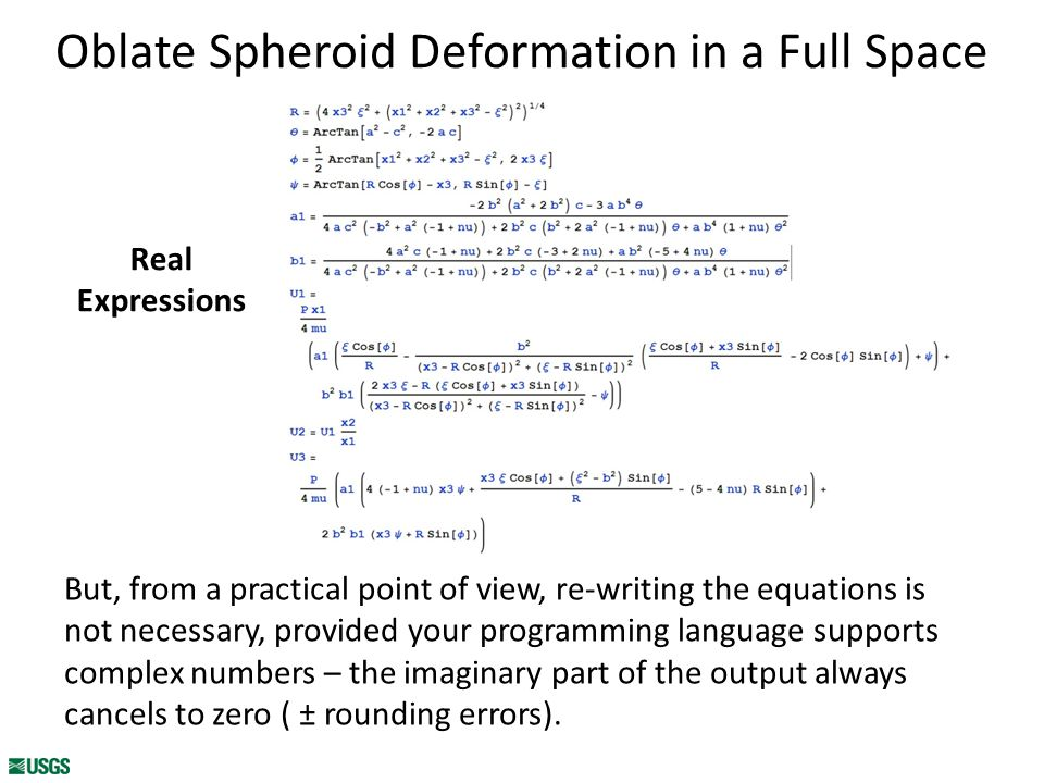 Oblate Spheroid Deformation in a Full Space But, from a practical point of view, re-writing the equations is not necessary, provided your programming language supports complex numbers – the imaginary part of the output always cancels to zero ( ± rounding errors).