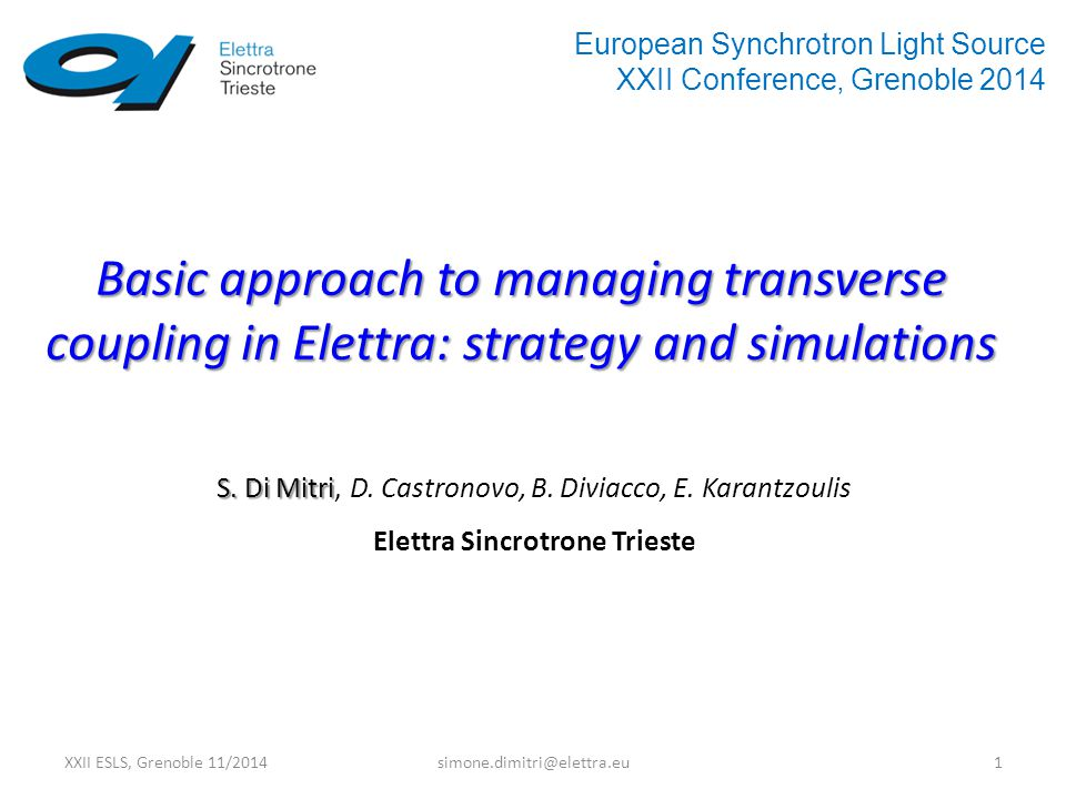 XXII ESLS, Grenoble 11/2014simone.dimitri@elettra.eu12 Preliminary Conclusions 1.