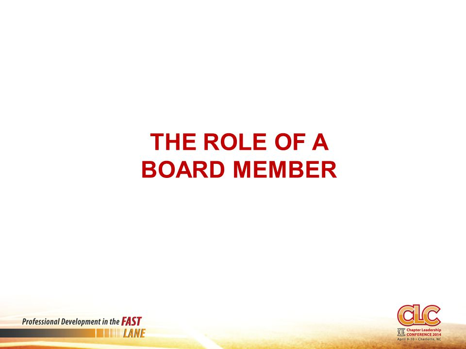 THE ROLE OF A BOARD MEMBER
