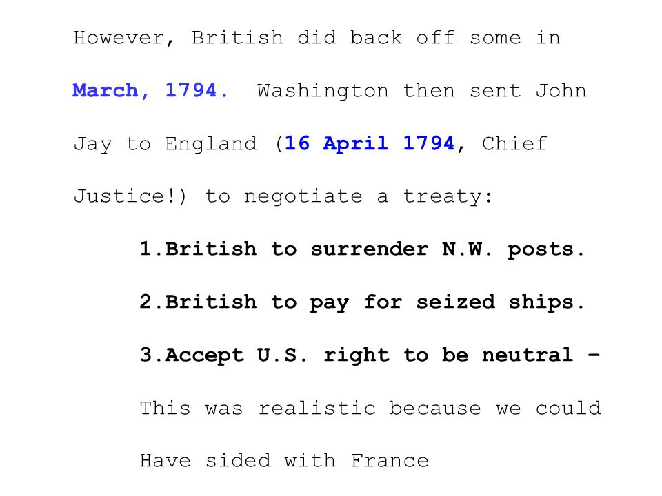 However, British did back off some in March, 1794.