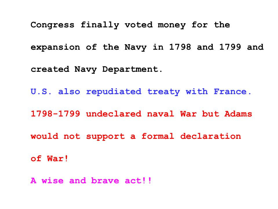 Congress finally voted money for the expansion of the Navy in 1798 and 1799 and created Navy Department.